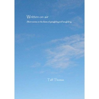 Written on Air, a collection of short stories with a hang gliding and paragliding theme, by Taff Thomas