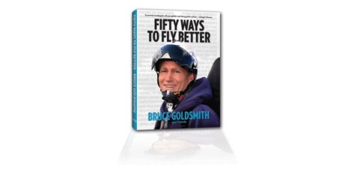 Fifty Ways to Fly Better: By Bruce Goldsmith and Friends