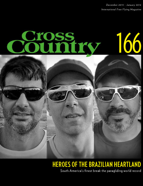 Cross Country 166 (Dec 2015/Jan 2016) features the full story of the new paragliding world record –interviews with Frank Brown, Marcelo Prieto and Donizete Lemos